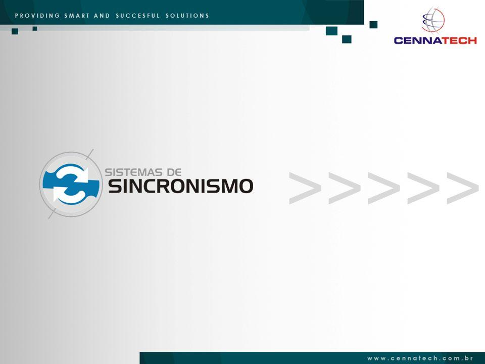 SISTEMAS DE SINCRONISMO A Cennatech é uma empresa orientada a tecnologia sempre em busca da necessidade de seus clientes.