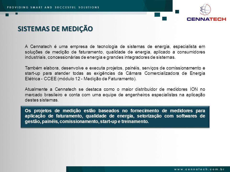 SISTEMAS DE MEDIÇÃO A Cennatech é uma empresa de tecnologia de sistemas de energia, especialista em soluções de medição de faturamento, qualidade de e
