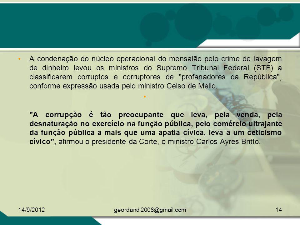 CORRUPTOS SÃO PROFANADORES DA REPÚBLICA , DIZ MINISTRO FONTE: FELIPE RECONDO Agência Estado 14/9/201213geordandi2008@gmail.com