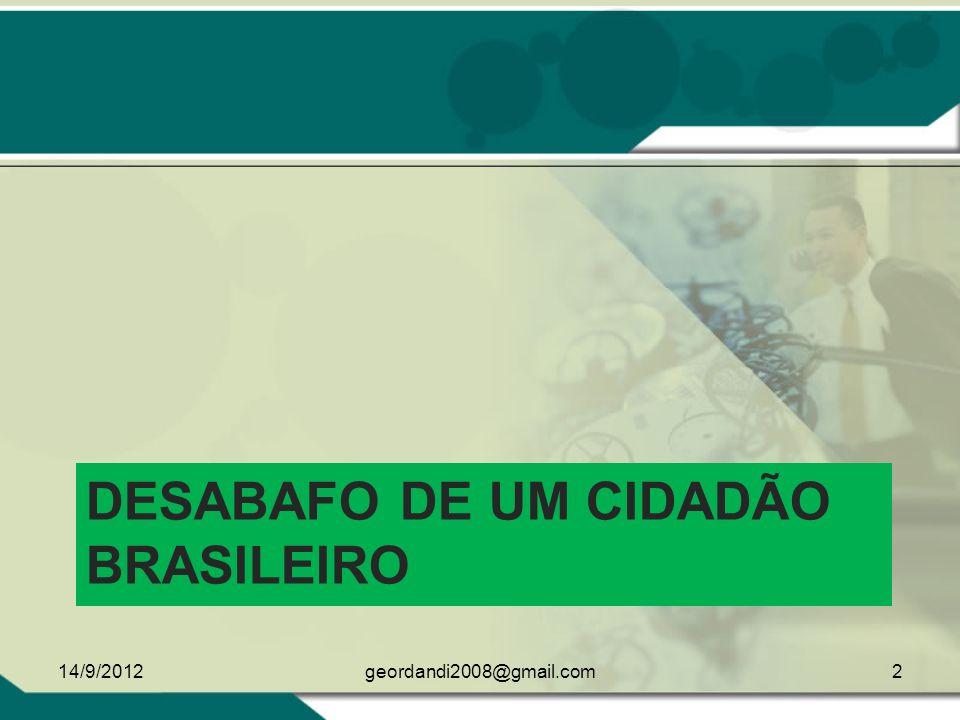 A FERRO & A FOGO NR 047.2012 PARA CONHECIMENTO E REFLEXÃO DA SOCIEDADE BRASILEIRA 14/9/2012 1 geordandi2008@gmail.com