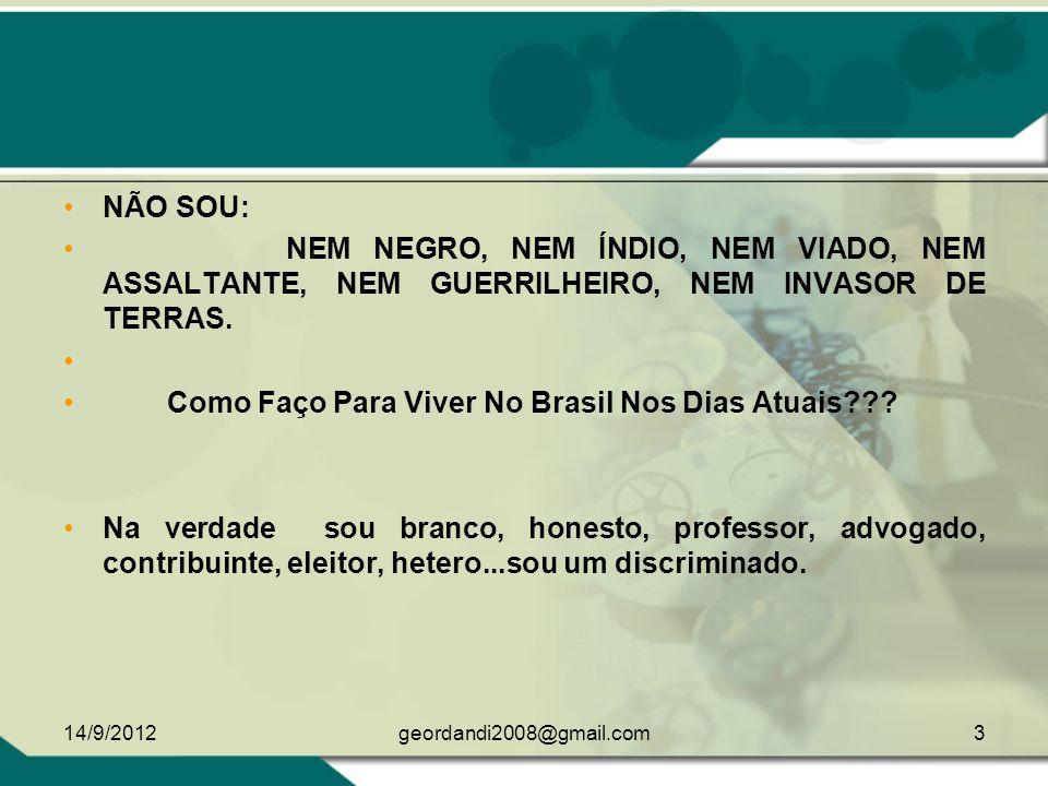 DESABAFO DE UM CIDADÃO BRASILEIRO 14/9/20122geordandi2008@gmail.com