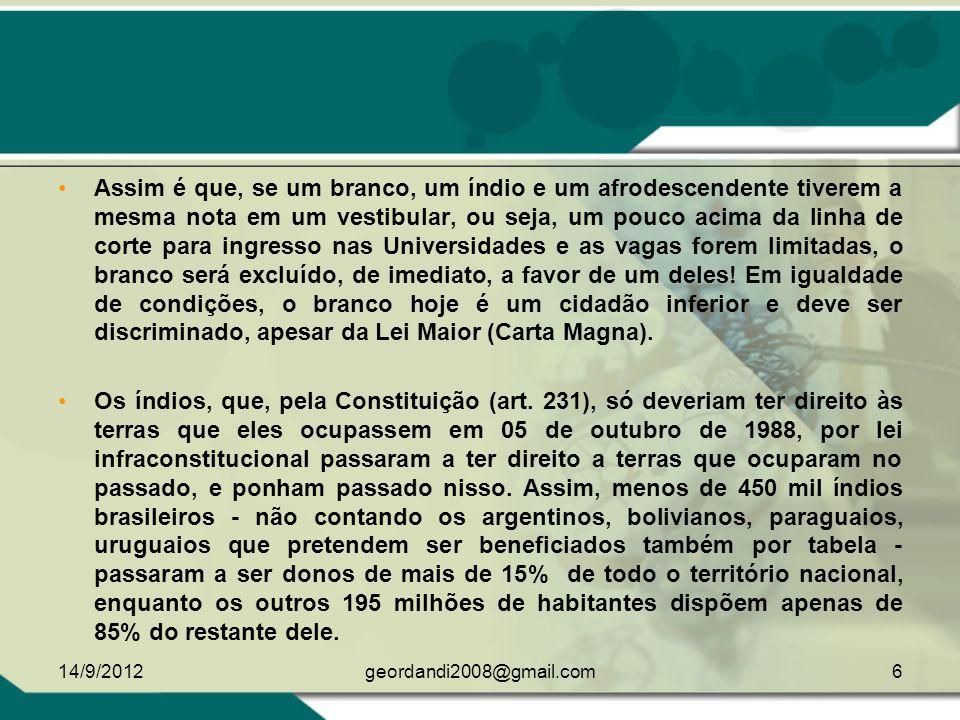 IVES GANDRA DA SILVA MARTINS 14/9/20125geordandi2008@gmail.com