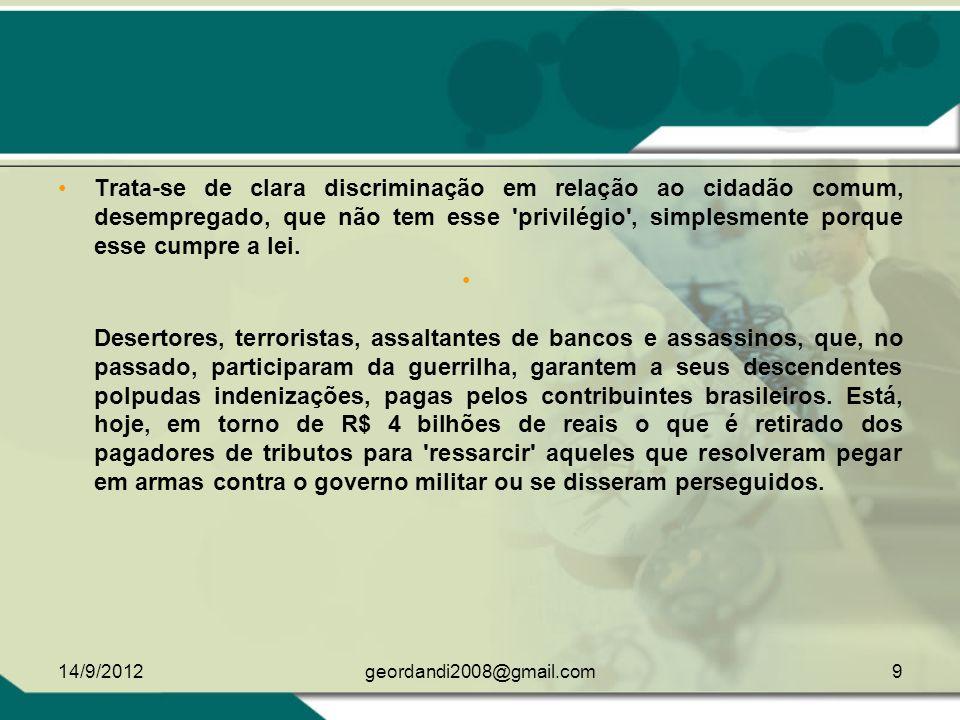 Os homossexuais obtiveram do Presidente Lula e da Ministra Dilma Roussef o direito de ter um Congresso e Seminários financiado por dinheiro público, para realçar as suas tendências - algo que um cidadão comum jamais conseguiria do governo.