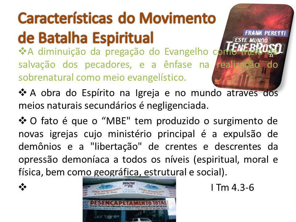A diminuição da pregação do Evangelho como meio de salvação dos pecadores, e a ênfase na realização do sobrenatural como meio evangelístico. A obra do