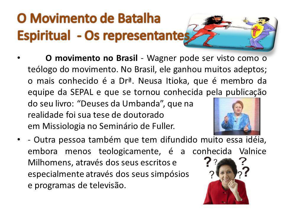 O movimento no Brasil - Wagner pode ser visto como o teólogo do movimento. No Brasil, ele ganhou muitos adeptos; o mais conhecido é a Drª. Neusa Itiok