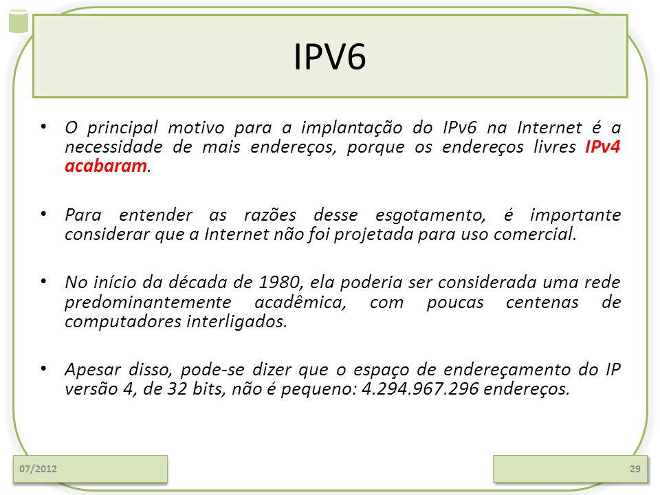 IPV6 O principal motivo para a implantação do IPv6 na Internet é a necessidade de mais endereços, porque os endereços livres IPv4 acabaram. Para enten