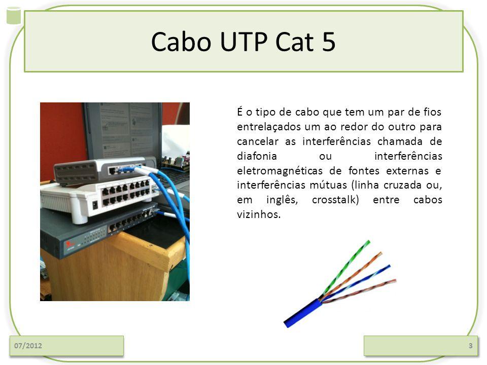 Cabo UTP Cat 5 07/20123 É o tipo de cabo que tem um par de fios entrelaçados um ao redor do outro para cancelar as interferências chamada de diafonia