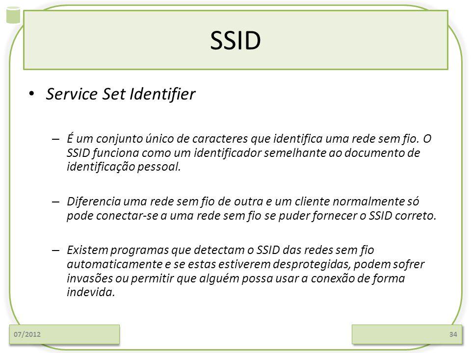 SSID Service Set Identifier – É um conjunto único de caracteres que identifica uma rede sem fio. O SSID funciona como um identificador semelhante ao d
