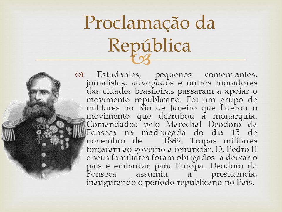 Estudantes, pequenos comerciantes, jornalistas, advogados e outros moradores das cidades brasileiras passaram a apoiar o movimento republicano. Foi um