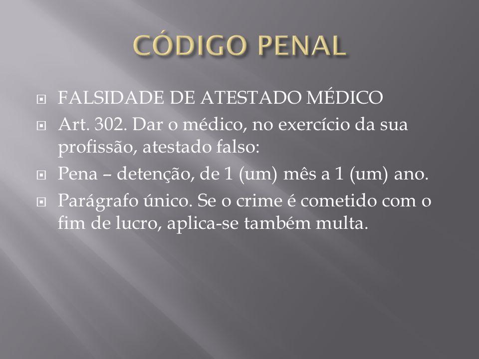 FALSIDADE DE ATESTADO MÉDICO Art.302.