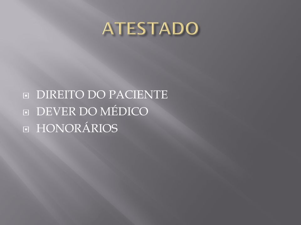 DIREITO DO PACIENTE DEVER DO MÉDICO HONORÁRIOS