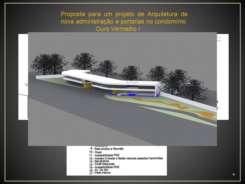 Proposta para um projeto de Arquitetura da nova administração e portarias no condomínio Ouro Vermelho I