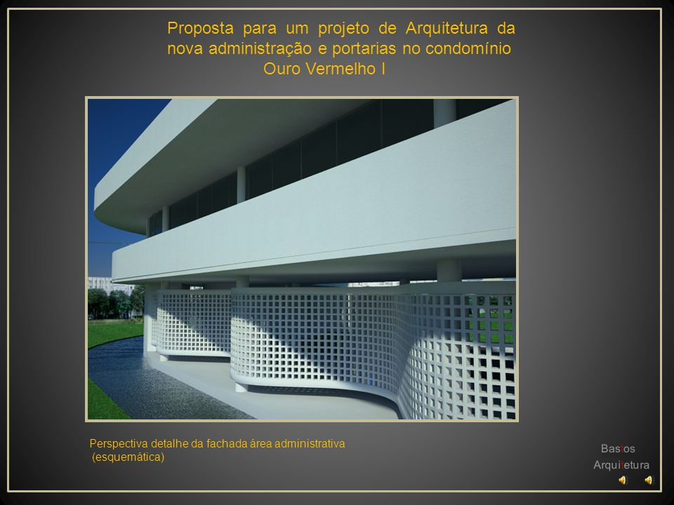 Proposta para um projeto de Arquitetura da nova administração e portarias no condomínio Ouro Vermelho I Perspectiva estudo volumétrico (esquemática) B