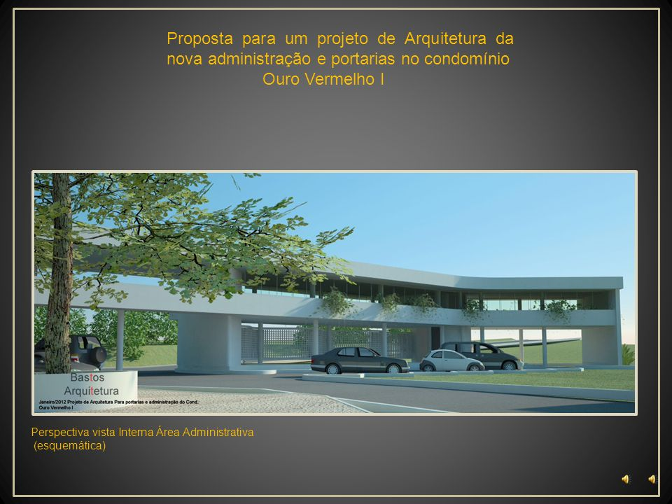 Proposta para um projeto de Arquitetura da nova administração e portarias no condomínio Ouro Vermelho I Perspectiva vista Portaria e Hall social. (esq