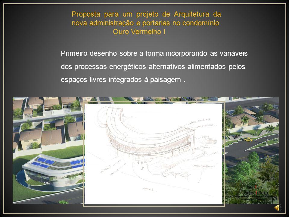 Proposta para um projeto de Arquitetura da nova administração e portarias no condomínio Ouro Vermelho I Caliandra A flor símbolo do cerrado.
