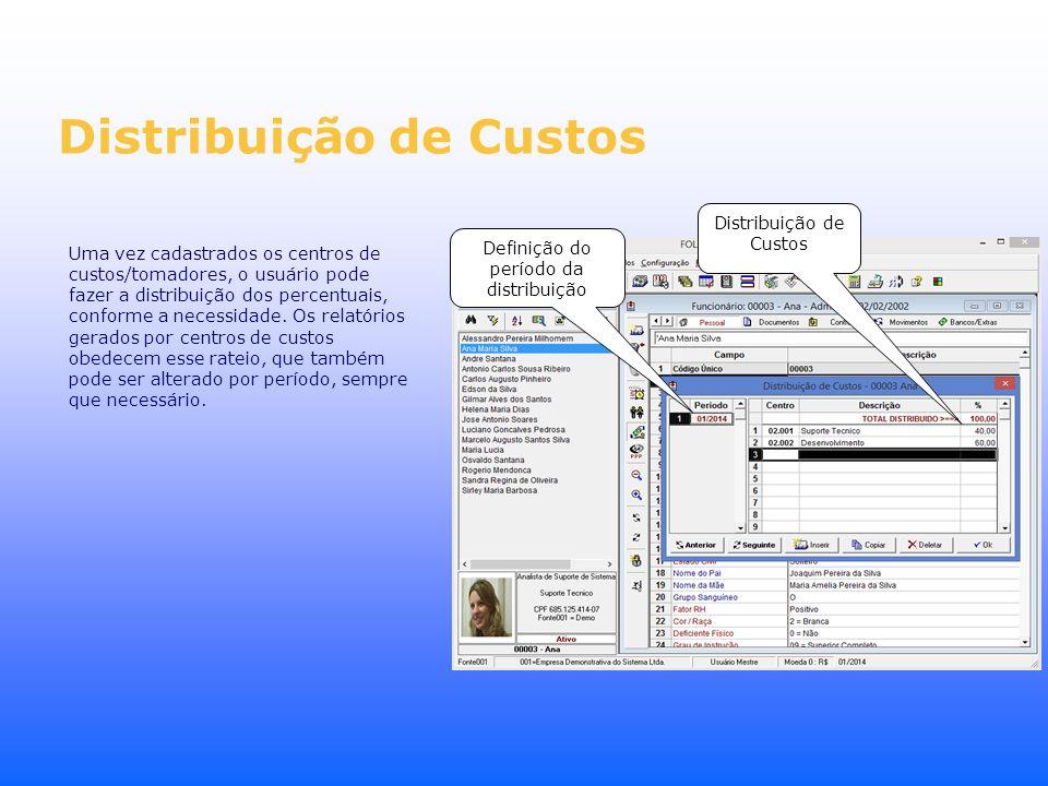 Distribuição de Custos Uma vez cadastrados os centros de custos/tomadores, o usuário pode fazer a distribuição dos percentuais, conforme a necessidade