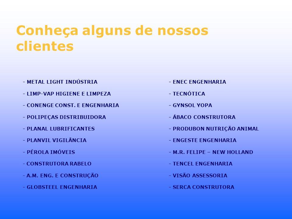 Conheça alguns de nossos clientes - METAL LIGHT INDÚSTRIA - ENEC ENGENHARIA - LIMP-VAP HIGIENE E LIMPEZA - TECNÓTICA - CONENGE CONST. E ENGENHARIA- GY