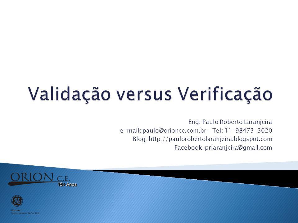 Eng. Paulo Roberto Laranjeira e-mail: paulo@orionce.com.br - Tel: 11-98473-3020 Blog: http://paulorobertolaranjeira.blogspot.com Facebook: prlaranjeir