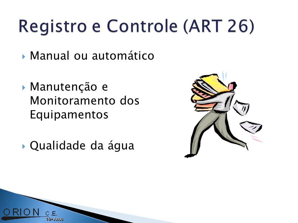Manual ou automático Manutenção e Monitoramento dos Equipamentos Qualidade da água