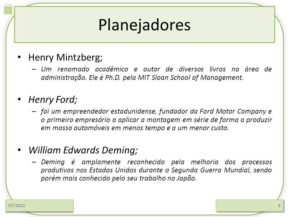 Planejadores Henry Mintzberg; – Um renomado acadêmico e autor de diversos livros na área de administração.