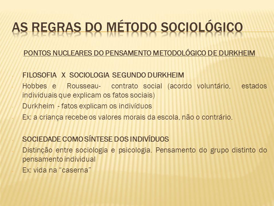 PONTOS NUCLEARES DO PENSAMENTO METODOLÓGICO DE DURKHEIM - FILOSOFIA X SOCIOLOGIA SEGUNDO DURKHEIM - Hobbes e Rousseau- contrato social (acordo voluntá