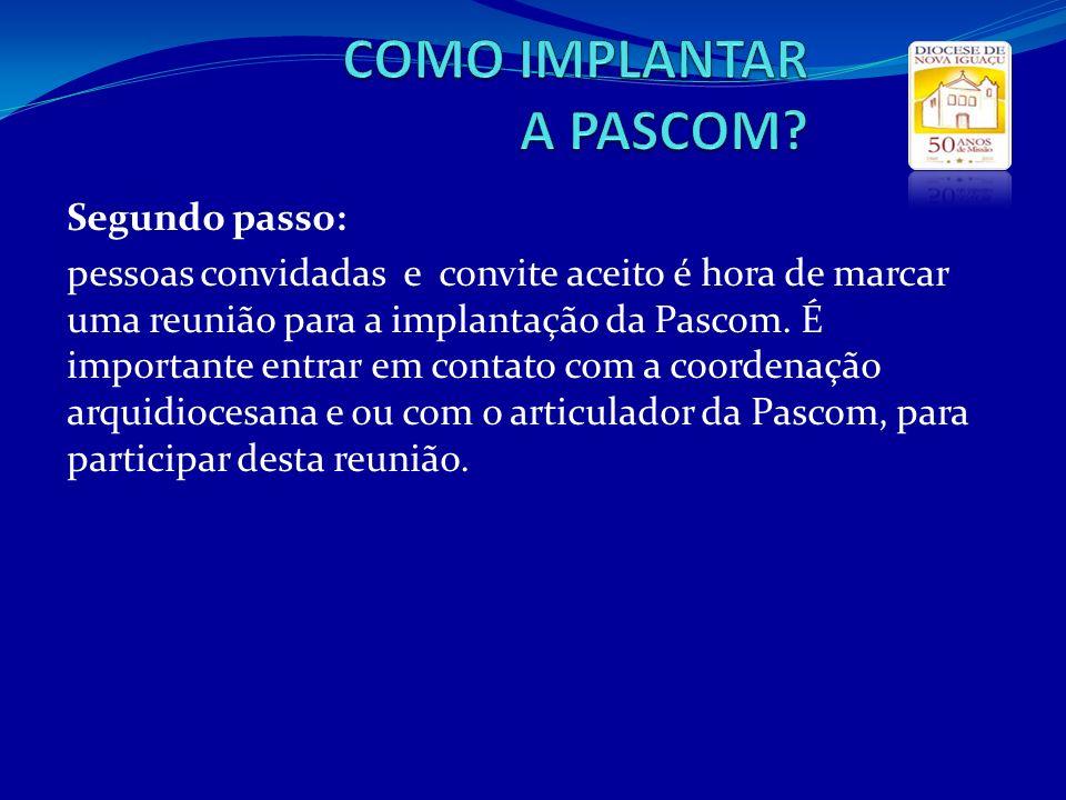 Segundo passo: pessoas convidadas e convite aceito é hora de marcar uma reunião para a implantação da Pascom. É importante entrar em contato com a coo