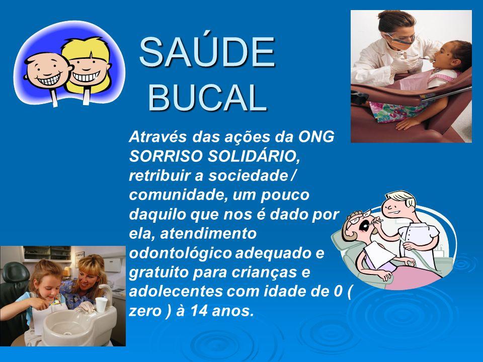 Através das ações da ONG SORRISO SOLIDÁRIO, retribuir a sociedade / comunidade, um pouco daquilo que nos é dado por ela, atendimento odontológico adequado e gratuito para crianças e adolecentes com idade de 0 ( zero ) à 14 anos.