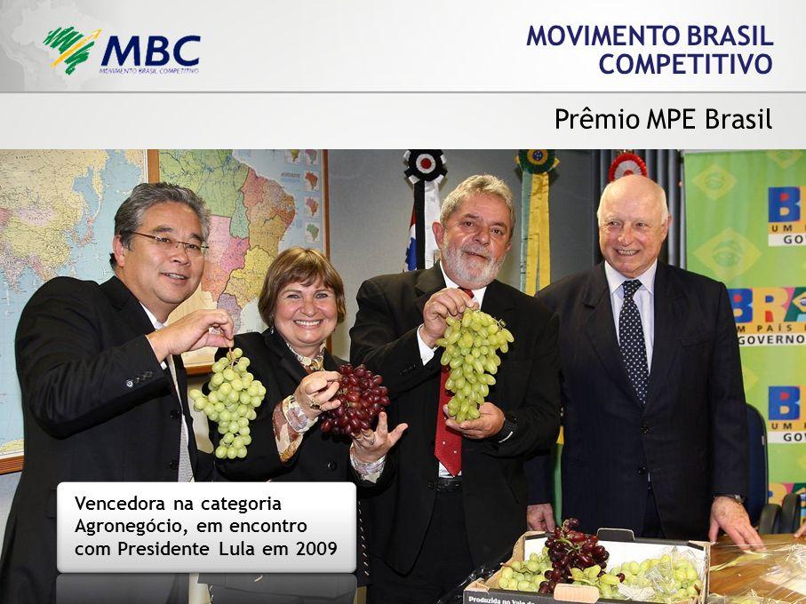 MOVIMENTO BRASIL COMPETITIVO Prêmio MPE Brasil Vencedora na categoria Agronegócio, em encontro com Presidente Lula em 2009