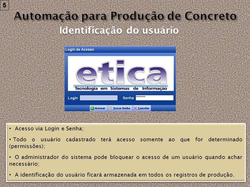 Acesso via Login e Senha; Todo o usuário cadastrado terá acesso somente ao que for determinado (permissões); O administrador do sistema pode bloquear