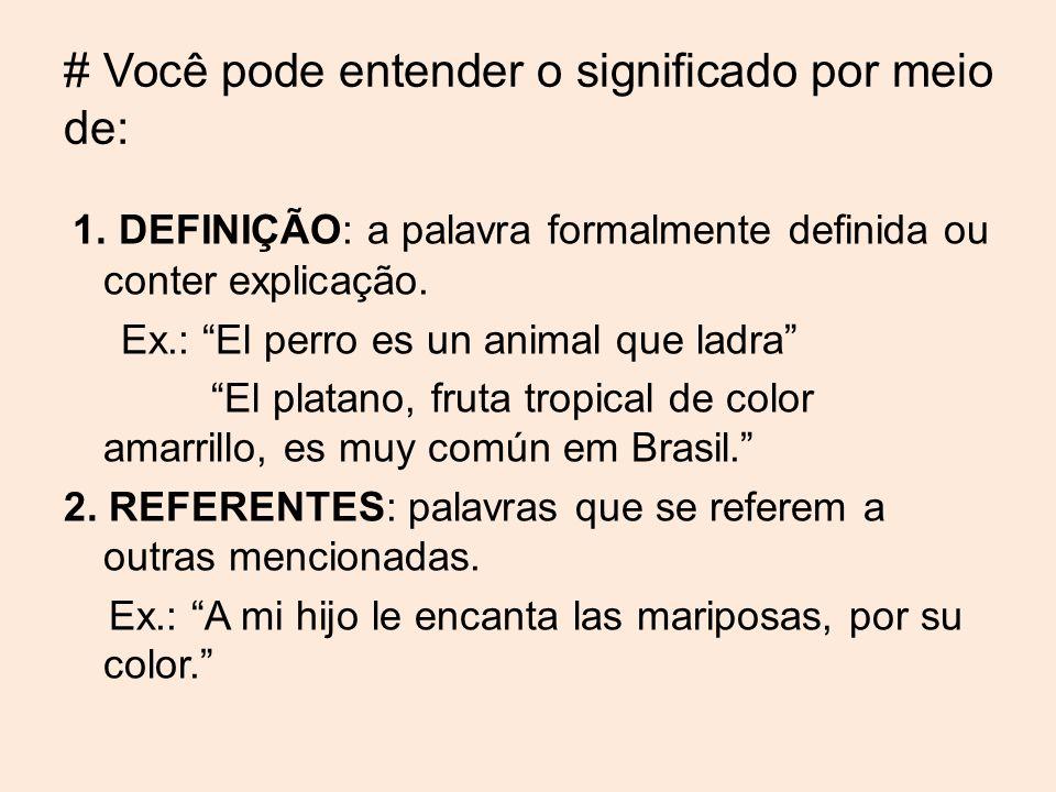5.IMPORTANTE: Apoie-se nos cognatos, palavras parecidas nas duas línguas; falsos amigos.
