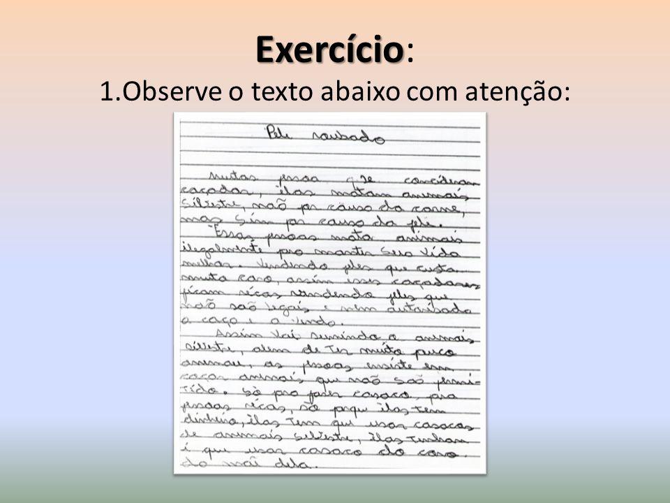 Exercício Exercício: 1.Observe o texto abaixo com atenção:
