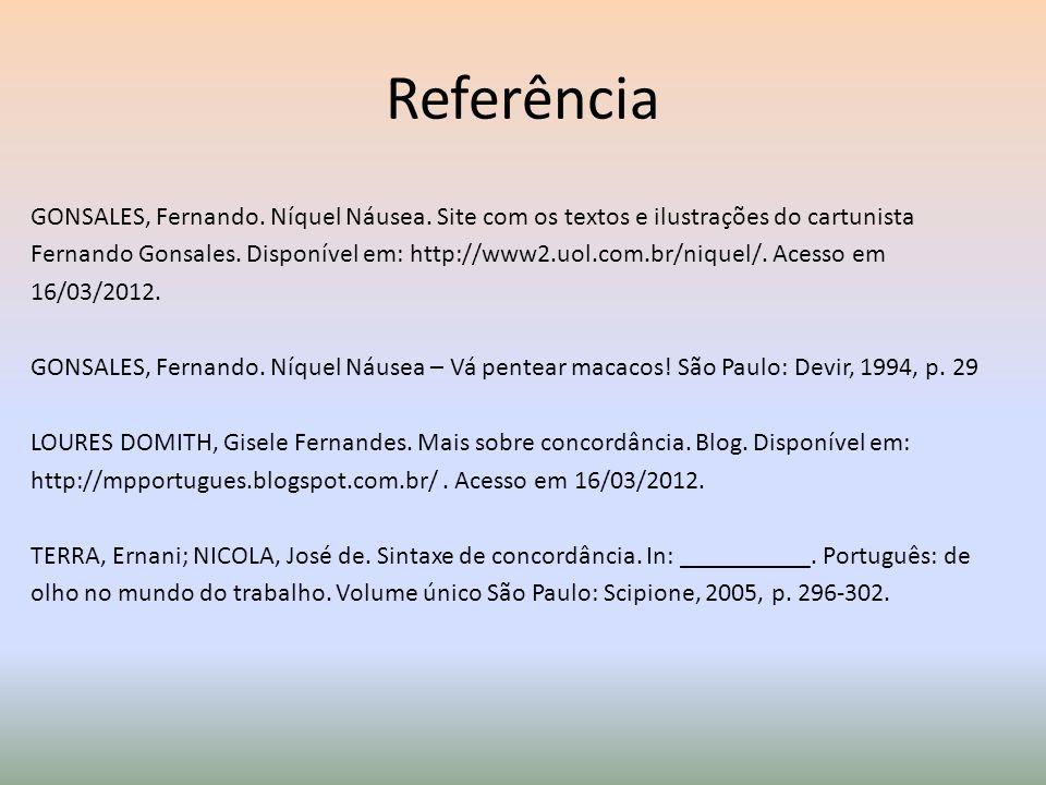 Referência GONSALES, Fernando. Níquel Náusea. Site com os textos e ilustrações do cartunista Fernando Gonsales. Disponível em: http://www2.uol.com.br/