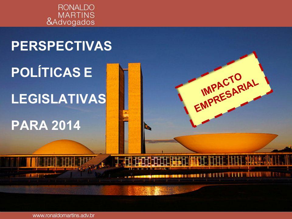 PERSPECTIVAS POLÍTICAS E LEGISLATIVAS PARA 2014 IMPACTO EMPRESARIAL