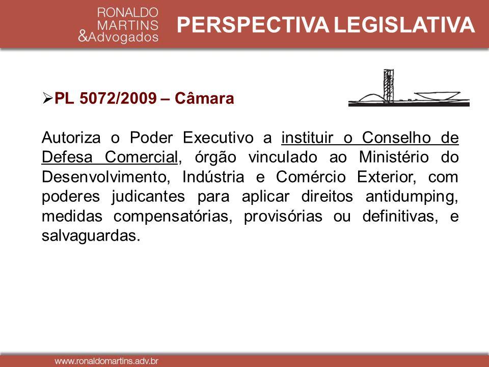 PERSPECTIVA LEGISLATIVA PL 5072/2009 – Câmara Autoriza o Poder Executivo a instituir o Conselho de Defesa Comercial, órgão vinculado ao Ministério do