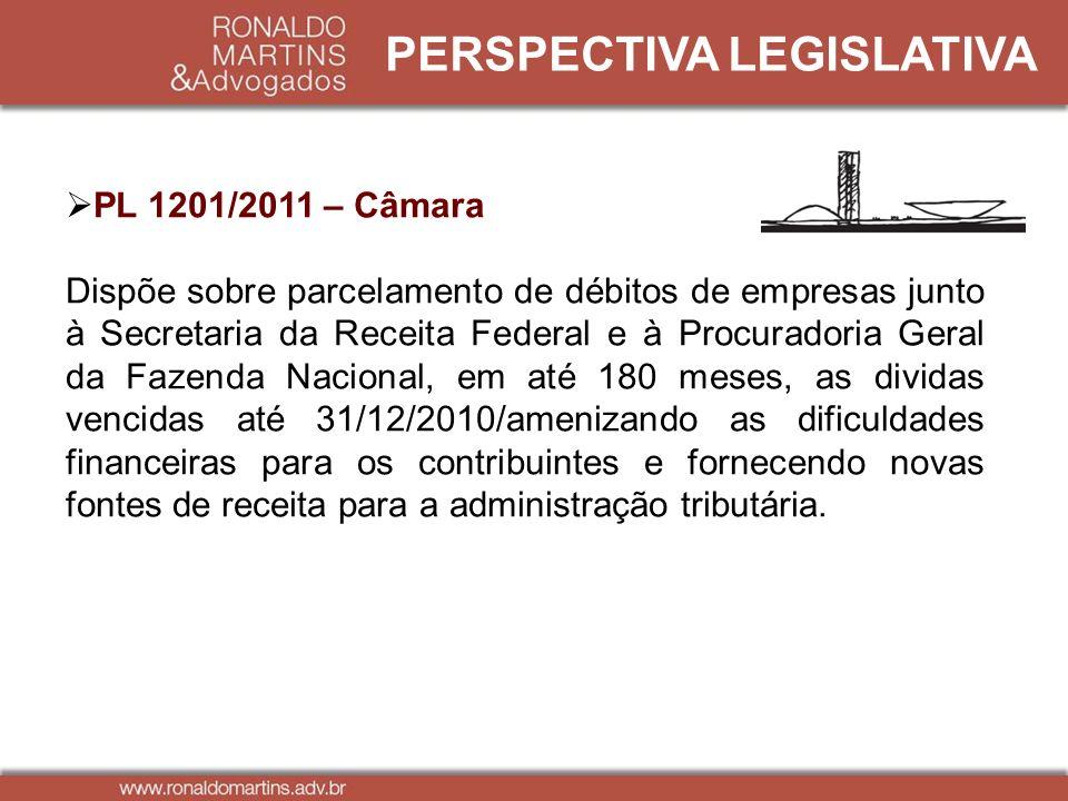 PERSPECTIVA LEGISLATIVA PL 1201/2011 – Câmara Dispõe sobre parcelamento de débitos de empresas junto à Secretaria da Receita Federal e à Procuradoria