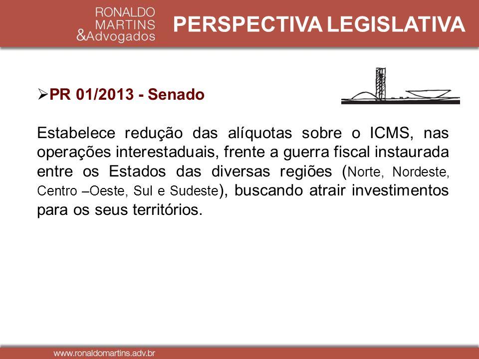 PERSPECTIVA LEGISLATIVA PR 01/2013 - Senado Estabelece redução das alíquotas sobre o ICMS, nas operações interestaduais, frente a guerra fiscal instau