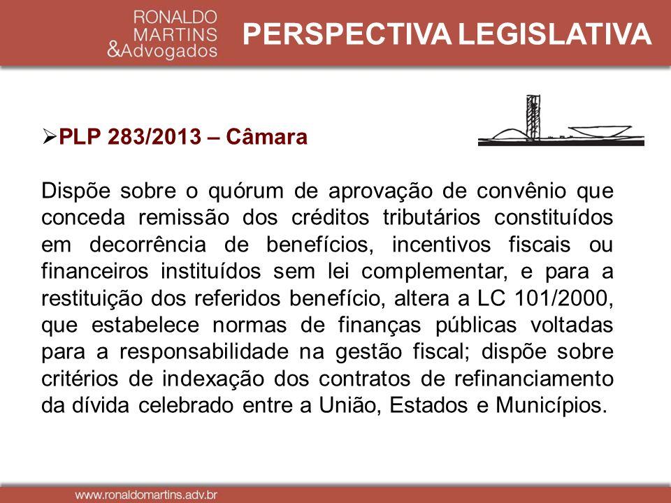PERSPECTIVA LEGISLATIVA PLP 283/2013 – Câmara Dispõe sobre o quórum de aprovação de convênio que conceda remissão dos créditos tributários constituído