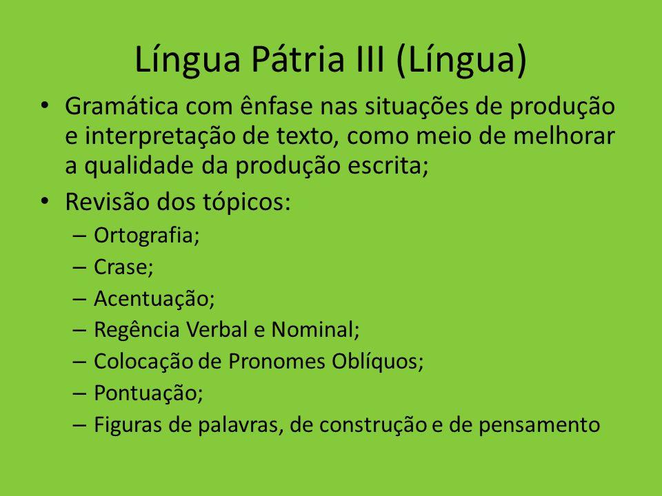 Língua Pátria III (Língua) Gramática com ênfase nas situações de produção e interpretação de texto, como meio de melhorar a qualidade da produção escr