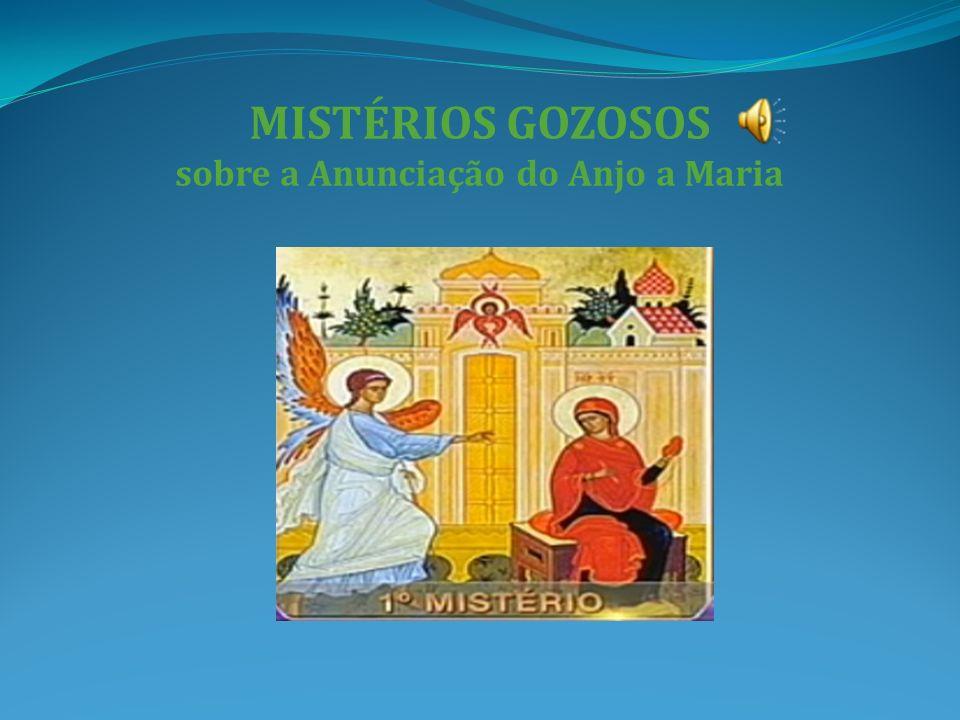 MISTÉRIOS GOZOSOS sobre a Anunciação do Anjo a Maria