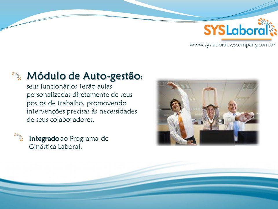 Módulo de Auto-gestão : Módulo de Auto-gestão : seus funcionários terão aulas personalizadas diretamente de seus postos de trabalho, promovendo interv