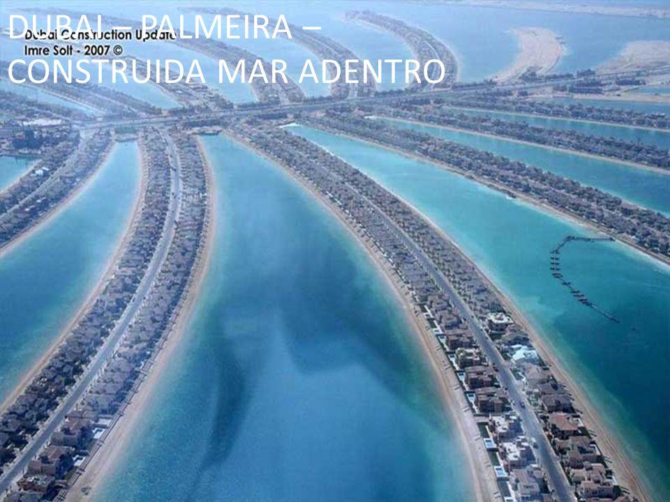DUBAI – PALMEIRA – CONSTRUIDA MAR ADENTRO