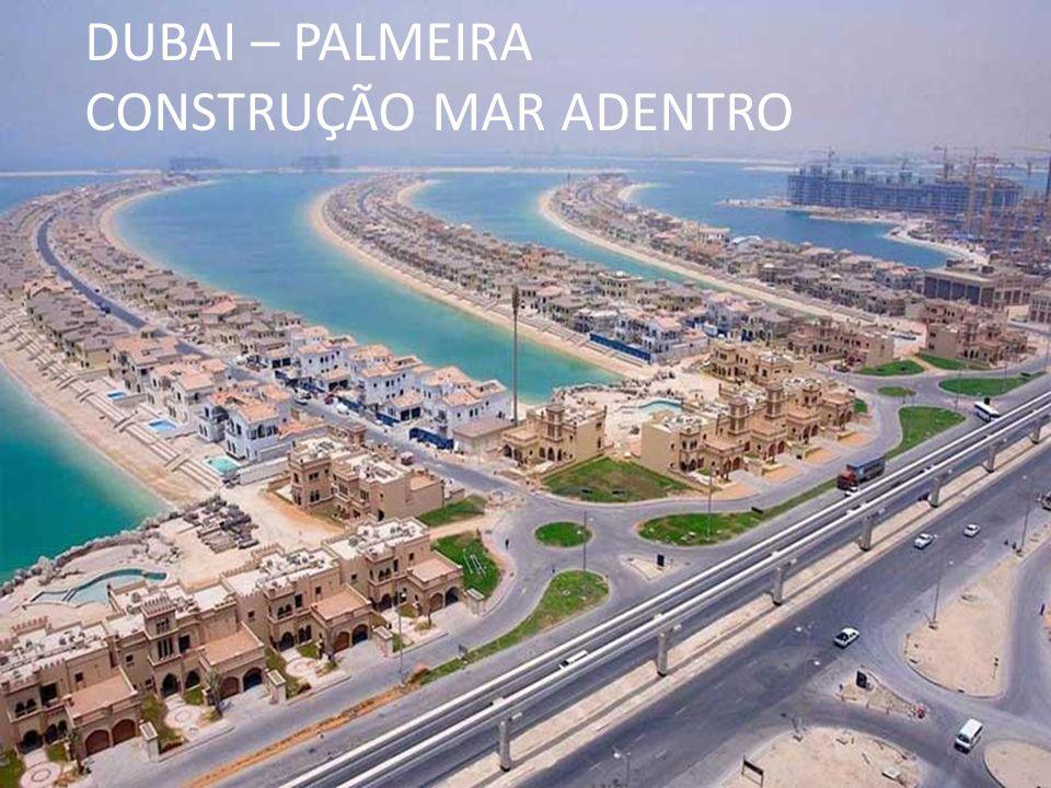 DUBAI – PALMEIRA CONSTRUÇÃO MAR ADENTRO