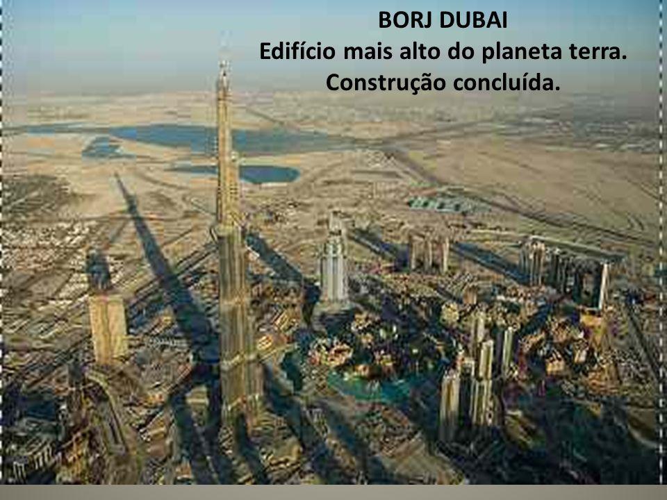 BORJ DUBAI Edifício mais alto do planeta terra. Construção concluída.