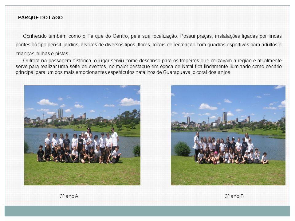 3º ano A3º ano B PARQUE DO LAGO Conhecido também como o Parque do Centro, pela sua localização. Possui praças, instalações ligadas por lindas pontes d