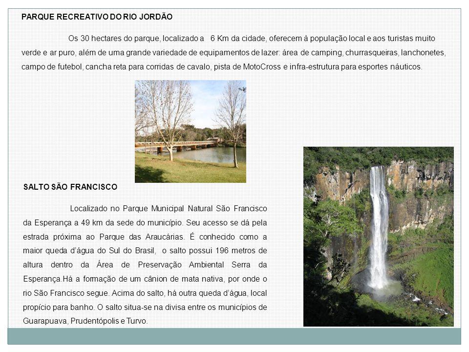 PARQUE RECREATIVO DO RIO JORDÃO Os 30 hectares do parque, localizado a 6 Km da cidade, oferecem à população local e aos turistas muito verde e ar puro