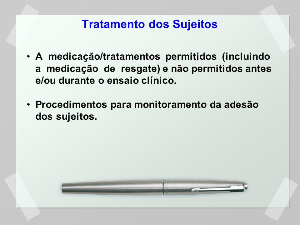 Tratamento dos Sujeitos A medicação/tratamentos permitidos (incluindo a medicação de resgate) e não permitidos antes e/ou durante o ensaio clínico. Pr