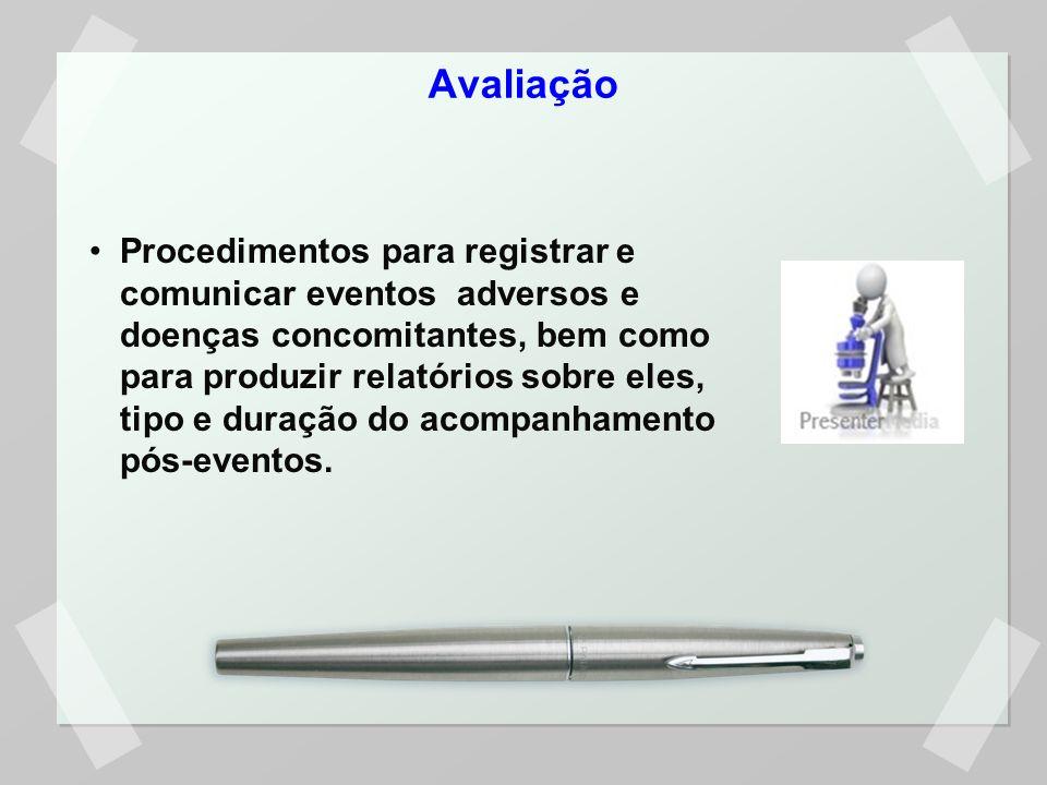 Avaliação Procedimentos para registrar e comunicar eventos adversos e doenças concomitantes, bem como para produzir relatórios sobre eles, tipo e dura