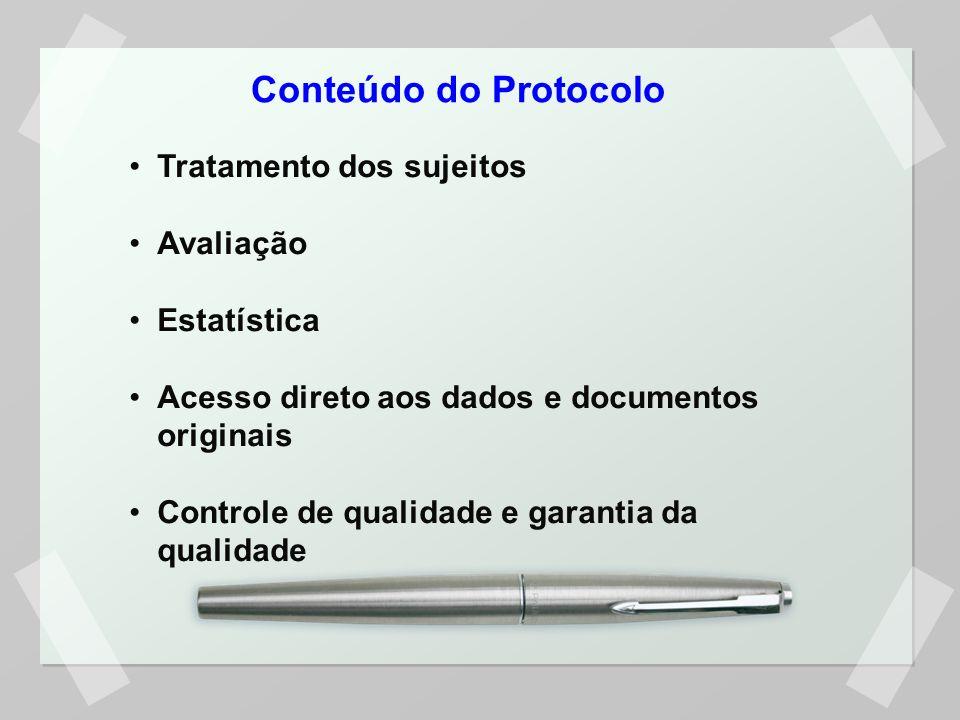 Conteúdo do Protocolo Tratamento dos sujeitos Avaliação Estatística Acesso direto aos dados e documentos originais Controle de qualidade e garantia da