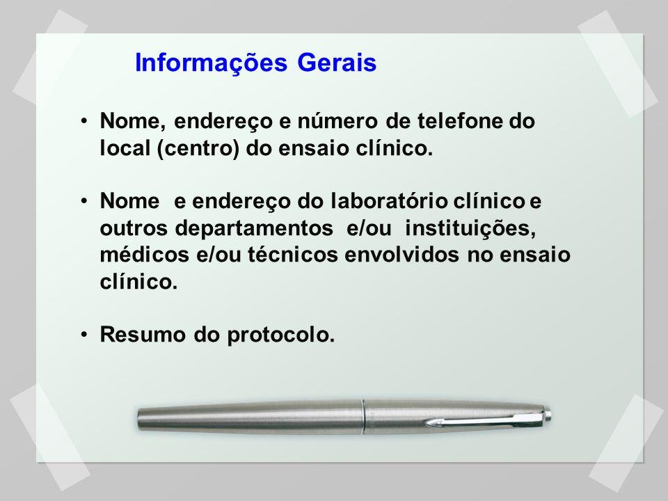 Nome, endereço e número de telefone do local (centro) do ensaio clínico. Nome e endereço do laboratório clínico e outros departamentos e/ou instituiçõ