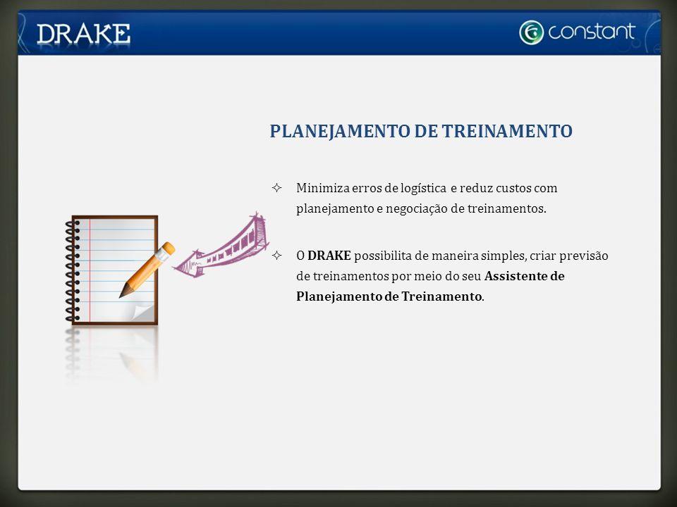 PLANEJAMENTO DE TREINAMENTO Minimiza erros de logística e reduz custos com planejamento e negociação de treinamentos.